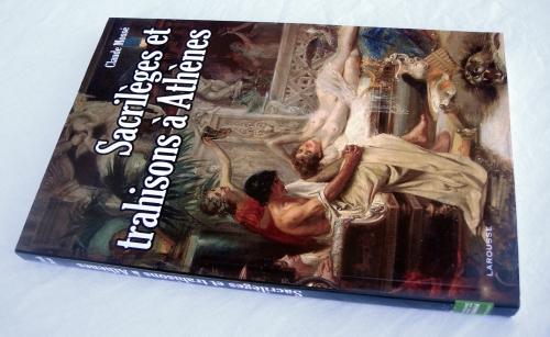 claude mossé,sacrilèges et trahisons à athènes,alcibiade,athènes,sparte,histoire,grèce antique