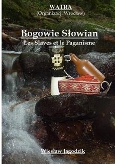Bogowie Slowian - Les Slaves et le Paganisme.jpg